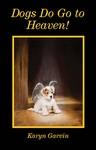 Dogs Do Go To Heaven! - E-Book